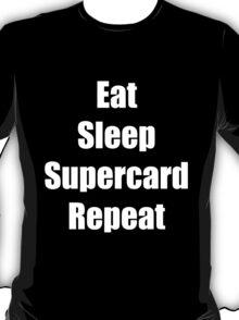 Eat sleep supercard repeat T-Shirt