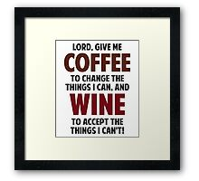 Lord, Give Me Coffee And Wine Framed Print