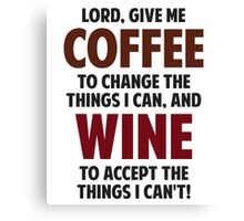 Lord, Give Me Coffee And Wine Canvas Print