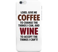 Lord, Give Me Coffee And Wine iPhone Case/Skin