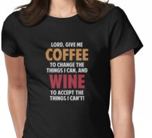Lord, Give Me Coffee And Wine Womens Fitted T-Shirt