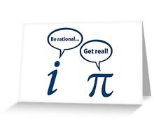 Be Rational Get Real Imaginary Math Pi Greeting Card