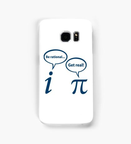 Be Rational Get Real Imaginary Math Pi Samsung Galaxy Case/Skin
