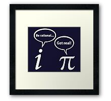 Be Rational Get Real Imaginary Math Pi Framed Print
