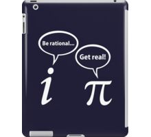 Be Rational Get Real Imaginary Math Pi iPad Case/Skin
