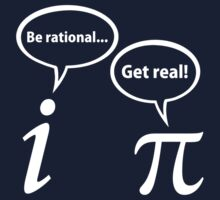 Be Rational Get Real Imaginary Math Pi by TheShirtYurt