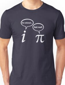 Be Rational Get Real Imaginary Math Pi Unisex T-Shirt
