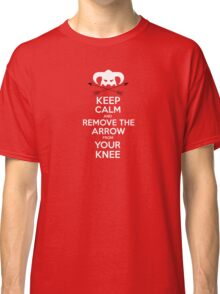 Keep calm and remove the arrow from your knee Classic T-Shirt