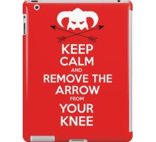 Keep calm and remove the arrow from your knee iPad Case/Skin