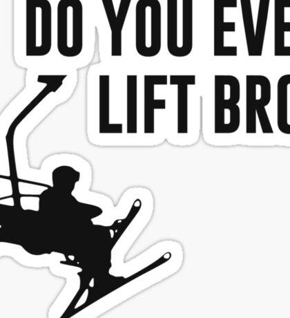 Bro, Do You Even Ski Lift? Sticker
