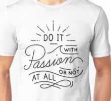 Do It With Passion Unisex T-Shirt