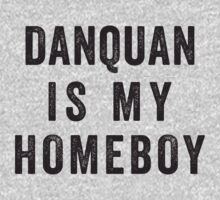 Danquan Is My Homeboy by designsbybri