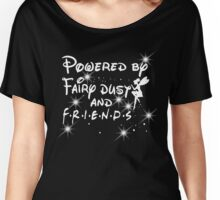 Friends - powered by fairy dust and FRIENDS  Women's Relaxed Fit T-Shirt