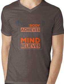 The Body Achieves What The Mind Believes Mens V-Neck T-Shirt
