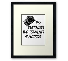 I'd Rather Be (1 of 2) Framed Print