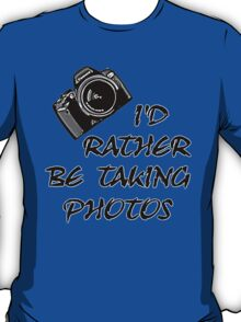 I'd Rather Be (1 of 2) T-Shirt