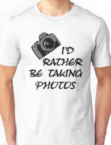 I'd Rather Be (1 of 2) Unisex T-Shirt