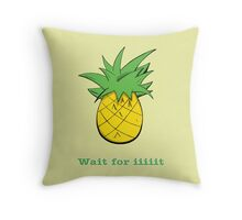Wait For Iiiiit Throw Pillow