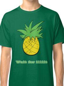 Wait For Iiiiit Classic T-Shirt