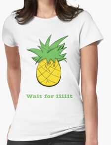 Wait For Iiiiit Womens Fitted T-Shirt