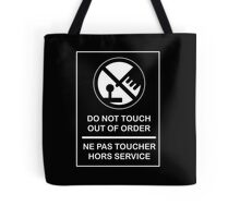 DO NOT TOUCH! OUT OF ORDER! Tote Bag
