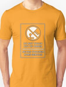 DO NOT TOUCH! OUT OF ORDER! Unisex T-Shirt