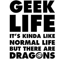 GEEK LIFE - black Photographic Print