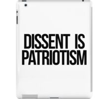 Dissent is Patriotism iPad Case/Skin