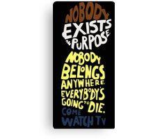 no body exists purpose Canvas Print