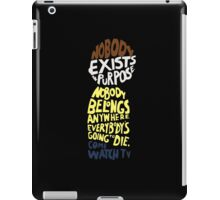 no body exists purpose iPad Case/Skin