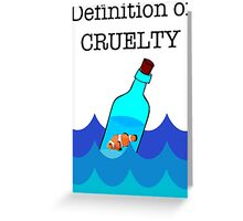 The Definition of Cruelty. Greeting Card
