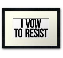 I Vow To Resist Framed Print