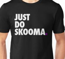 Just Do Skooma Unisex T-Shirt