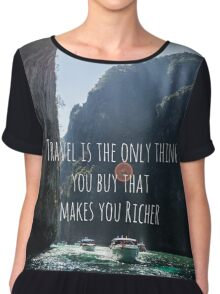 Travel is the only thing you buy that makes you richer Chiffon Top