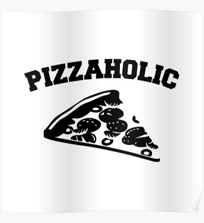 Pizzaholic Poster