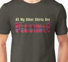 All My Other Shirt Are Flannel - WhatIf Design and More Unisex T-Shirt