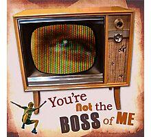 Boss of Me no.116 Photographic Print