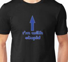 I'm With Stupid - Joke - T-Shirt Unisex T-Shirt