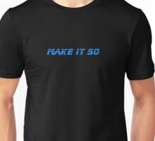 Make It So - T-Shirt Unisex T-Shirt