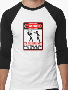Warning! To avoid injury don't tell me how to do my job. (with keyboard) Men's Baseball ¾ T-Shirt