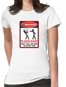 Warning! To avoid injury don't tell me how to do my job. (with keyboard) Womens Fitted T-Shirt