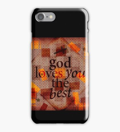 God Loves You The Best no.102 iPhone Case/Skin