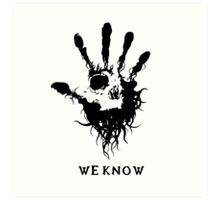 Dark Brotherhood - We Know Art Print