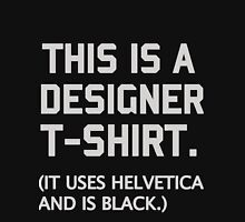 This is a designer t-shirt. Unisex T-Shirt