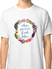 I Will Follow Where You Lead - Gilmore Girls Classic T-Shirt