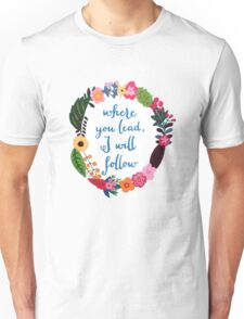 I Will Follow Where You Lead - Gilmore Girls Unisex T-Shirt