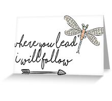 Where You Lead, I Will Follow - Dragon Fly Greeting Card