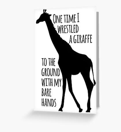 I wrestled a giraffe Greeting Card