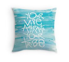 Your Vibe Attracts Your Tribe - turquoise watercolor  Throw Pillow