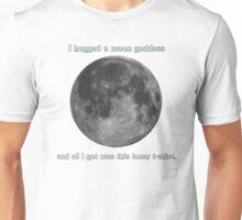 I hugged a moon goddess Unisex T-Shirt